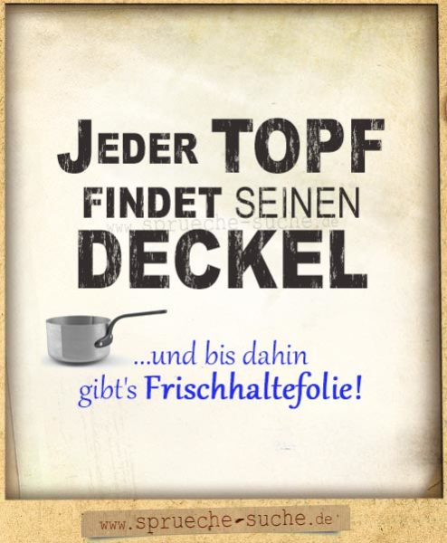 Topf Deckel Frischhaltefolie Spruch Single