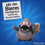 Mit des Bieres Hochgenuss, wächst des Bauches Radius.- Nielpferd mit Schild in der Hand - Bier Spruch