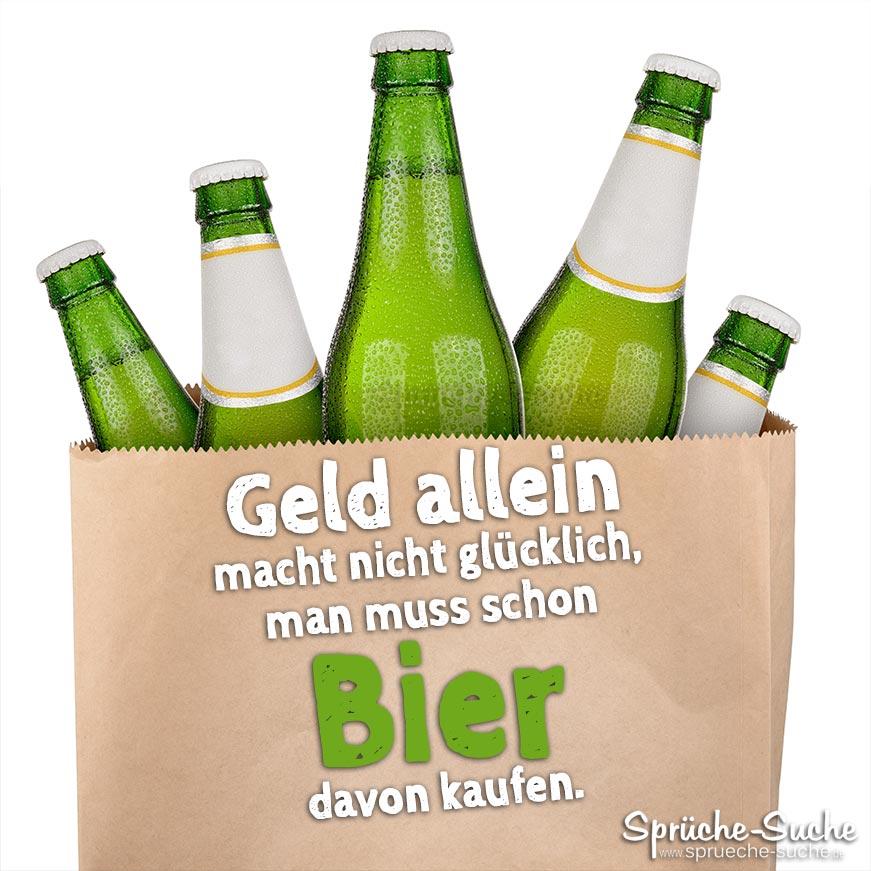 Lustige Bier-Sprüche - Geld allein macht nicht glücklich ...
