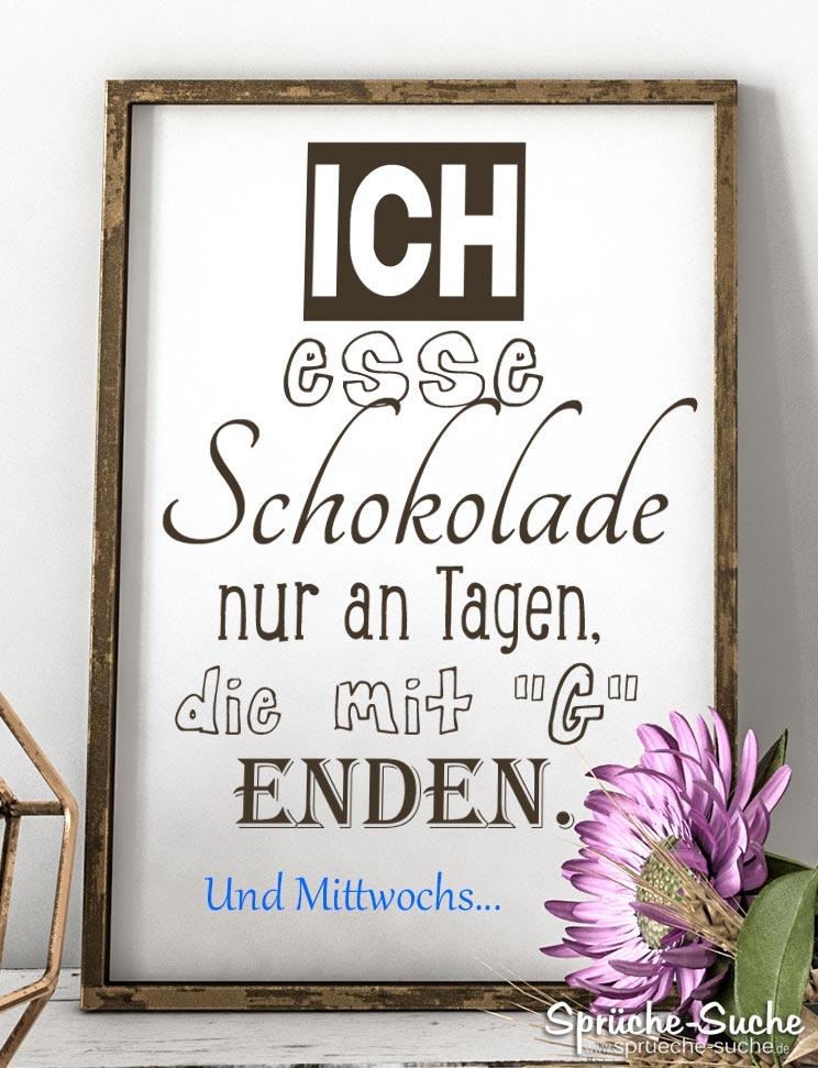 Lustige Bilder Spruche Mittwoch.Lustige Spruche Ich Esse Schokolade Nur An Tagen Die Mit G