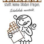 Spruch Schokolade versteht