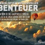 Ballonfahrt über den Wolken - Das Leben ist ein wundervolles Abenteuer - Sprüche