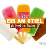 4 Eis am Stiel - Sommer Spruch - Lieber Eis am Stiel als Dreck am Stecken