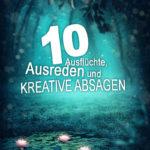 10 Ausflüchte, Ausreden und kreative Absagen