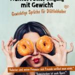 Gewichtige Sprüche für Diätliebhaber -Humorvoller Umgang mit Gewicht