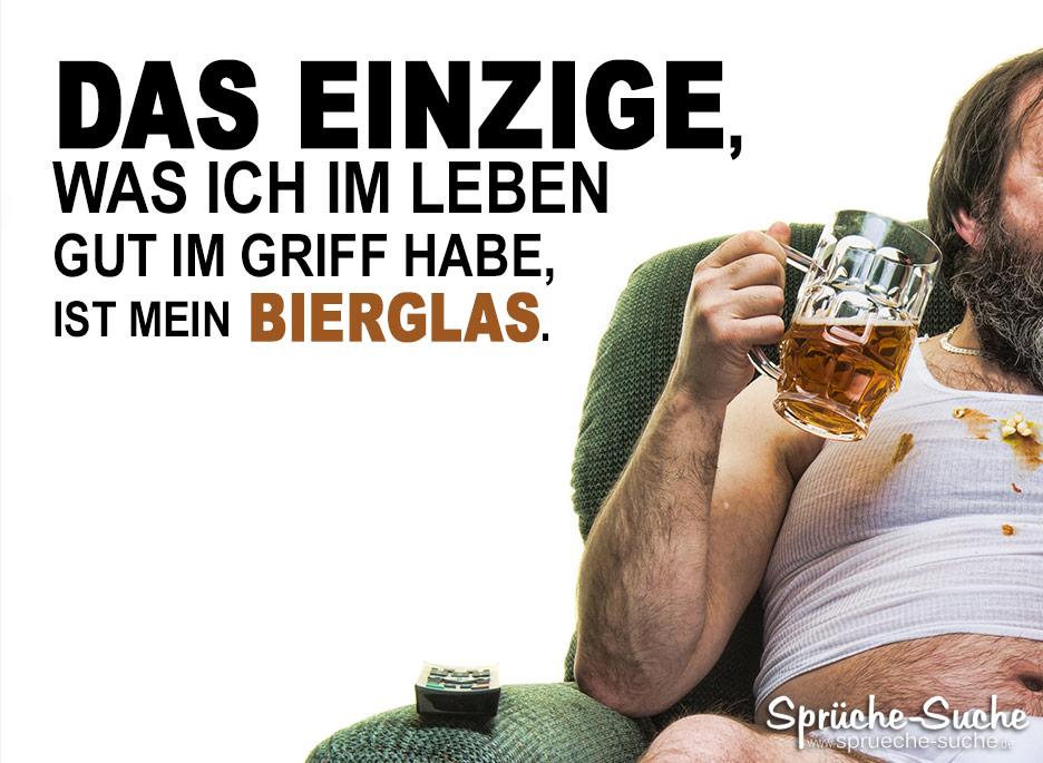 Lustige Sprüche Bier - Das Einzige, was ich im Leben gut ...