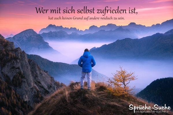 Spruch Zufriedenheit - Wer mit sich selbst zufrieden ist, hat auch keinen Grund, auf andere neidisch zu sein.