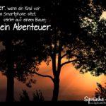 Spruch zum Nachdenken - Kind Smartphone Baum Abenteuer