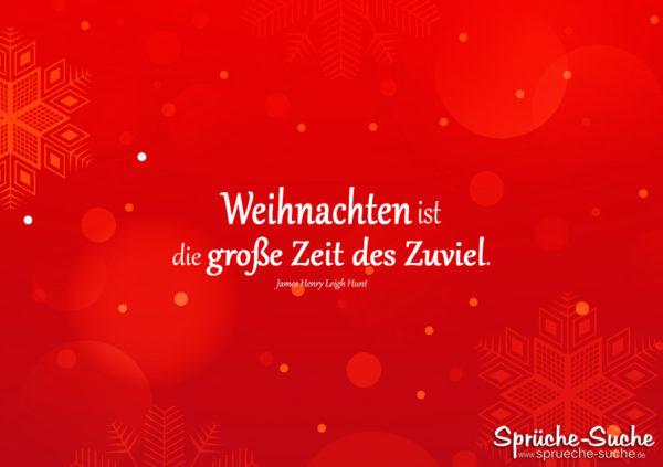 Sprüche Weihnachten ist die große Zeit des Zuviel.