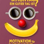 Warum der Montag ein guter Tag ist - Motivation für die neue Woche