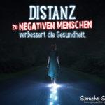 Spruch zum Nachdenken - Distanz zu negativen Menschen