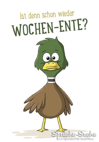 Wochenende Sprüche - Ist denn schon wieder Wochen-Ente