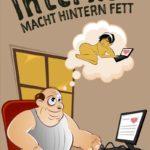 Internet Sprüche - Internet macht Hintern fett