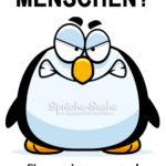 Menschen Spruch mit Pinguin