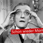 Montag Sprüche - Schon wieder Montag