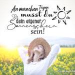 Motivation am Morgen - An manchen Tagen musst du dein eigener Sonnenschein sein