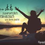 Mut zum Leben - Sei stets zuversichtlich optimistisch positiv