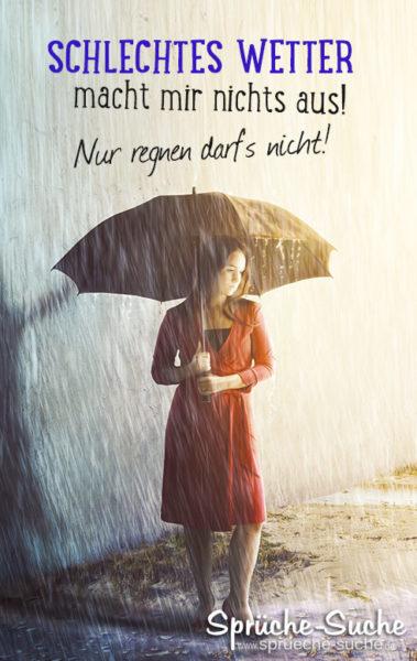 Regen Sprüche - Schlechtes Wetter macht mir nichts aus