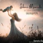 Frau im Kleid mit Kind - Schöne Momente im Leben Sprüche