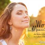 Wer bewusst den Moment lebt - Sprüche für ein glückliches Leben