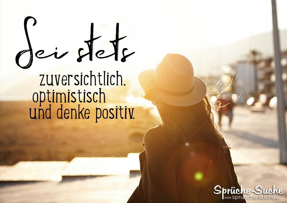 Sei Stets Zuversichtlich Optimistisch Und Denke Positiv