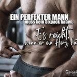 Sprüche für Frauen über Männer - Ein perfekter Mann muss kein Sixpack haben