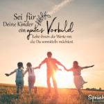 Sprüche Kinder und Familie - Sei ein gutes Vorbild