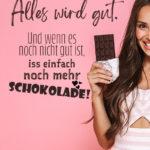 Lustige Sprüche - Iss einfach noch mehr Schokolade