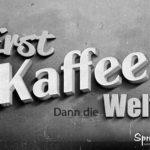 Altes Schild - Lustiger Kaffee Spruch