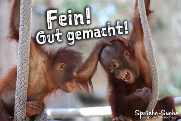Lustiger Spruch für Freunde mit 2 Affen - Fein. Gut gemacht