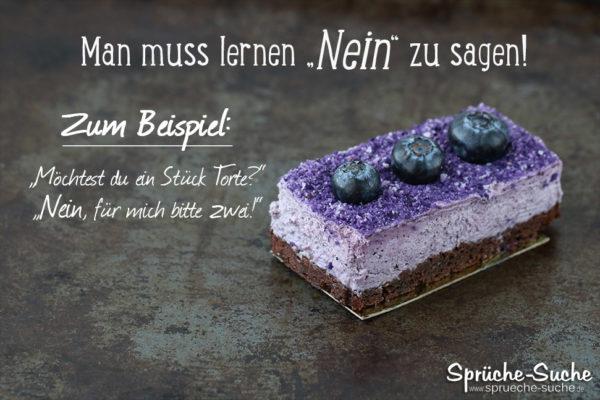 lustiger Spruch Kuchen - Man muss lernen Nein zu sagen!