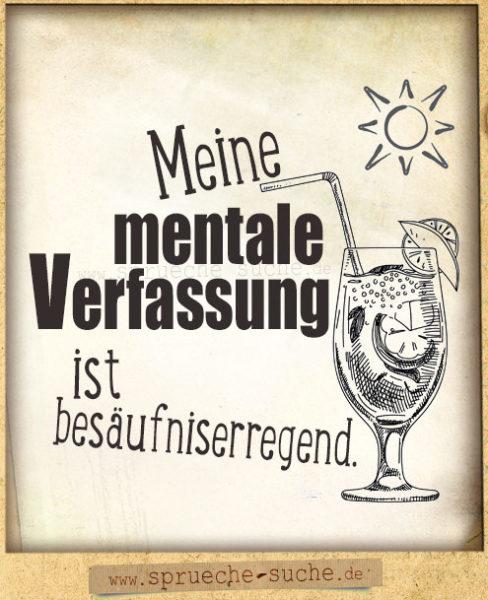 Lustiger Trink-Spruch - Mentale Verfassung ist besäufniserregend