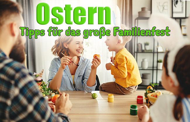 Ostern - Tipps für das große Familienfest