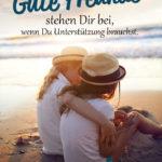 2 Freundinen am Meer - Spruch für Gute Freunde stehen Dir bei wenn Du Unterstützung brauchst