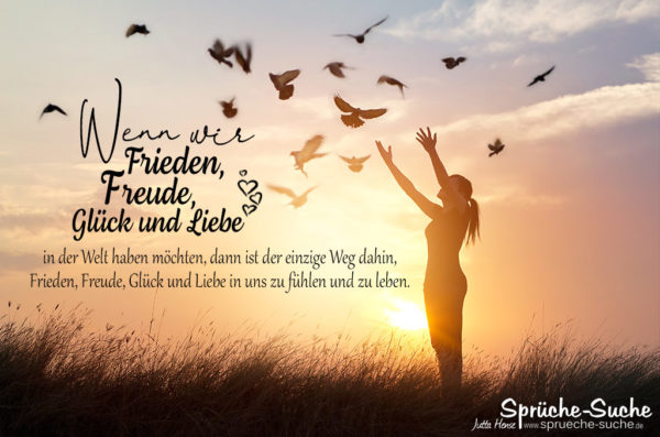 Spruch zum Nachdenken über Frieden, Freude, Glück und Liebe
