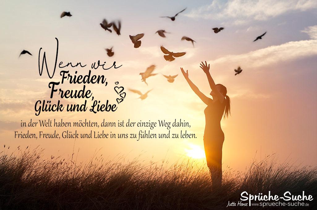 Spruch zum Nachdenken über Frieden, Freude, Glück und Liebe - Sprüche-Suche