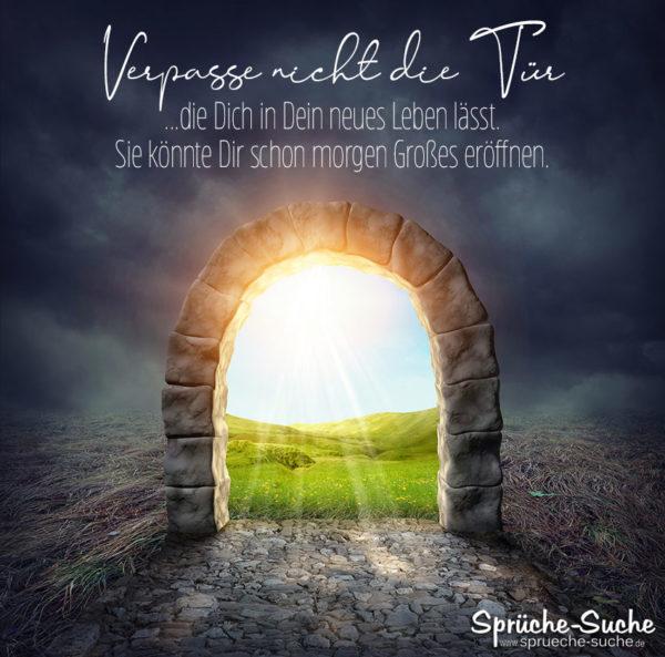 Spruch zum Nachdenken - Verpasse nicht die Tür in Dein neues Leben