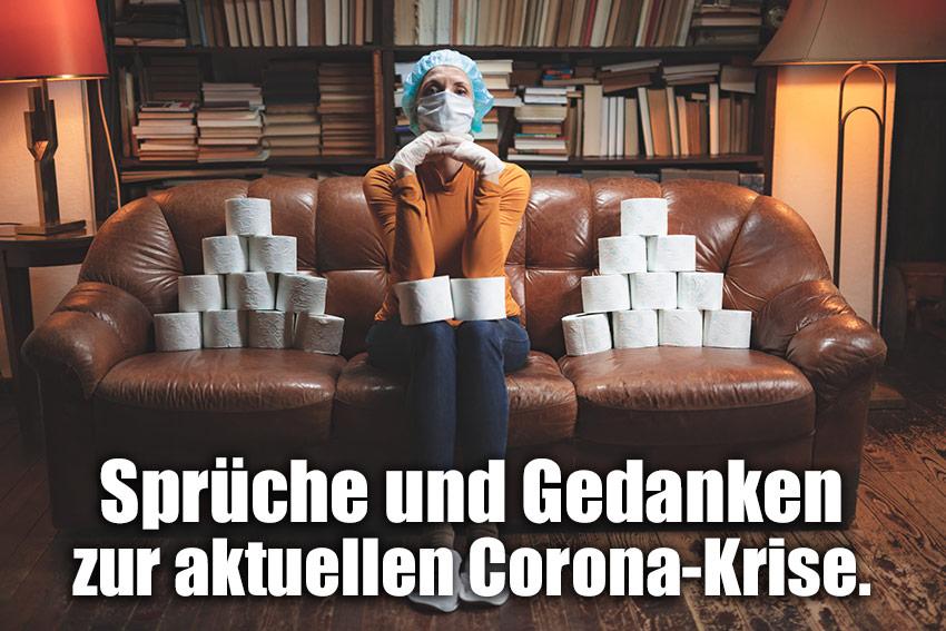 Sprüche und Gedanken zur aktuellen Corona-Krise