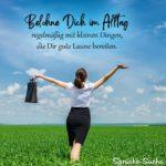 Glück Sprüche zum Besser-Leben - Belohne Dich im Alltag regelmäßig
