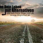 Zukunft Spruch - Plane Dein Leben mit Alternativen