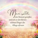 Spruch zum Nachdenken - Die kleinen schönen Dinge des Alltags
