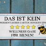 Schilder und Garten Sprüche - 5-Sterne Wellness-Oase für Bienen